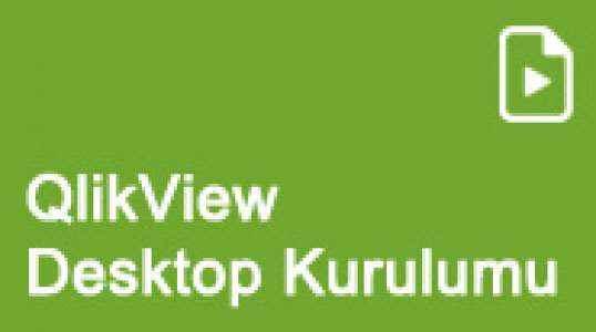 QlikView Desktop Kurulumu